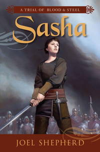Sasha (A Trial of Blood and Steel, Book I)
