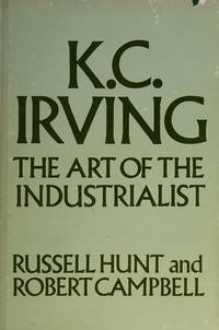 K. C. Irving;: The art of the industrialist