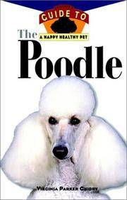 The Poodle: An Owner's Guide to a Happy, Healthy Pet