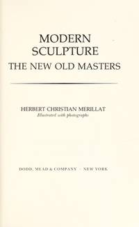 Modern Sculpture: The New Old Masters