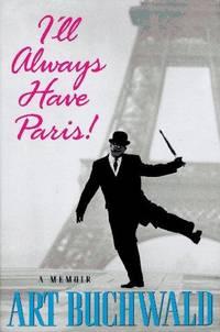 I'LL ALWAYS HAVE PARIS: A MEMOIR
