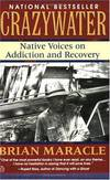 image of Crazywater: Native Voices on Addiction and Recovery