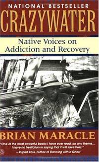 Crazywater: Native Voices on Addiction and Recovery by  Brian Maracle - Paperback - 1994-05-01 - from booklync and Biblio.com
