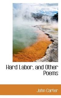 Hard Labor and Other Poems