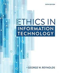 Ethics in Information Technology (6th Edition)