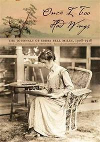 Once I Too Had Wings: The Journals of Emma Bell Miles, 1908–1918 (Race,...
