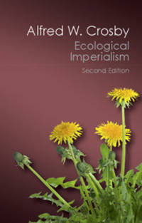 image of Ecological Imperialism: The Biological Expansion of Europe, 900-1900