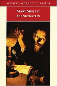 Frankenstein: Or, The Modern Prometheus (Oxford World's Classics)