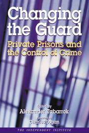 Changing the Guard: Private Prisons and the Control of Crime