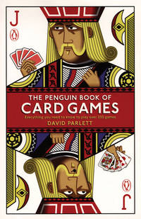 The Penguin Book of Card Games:  Everything You Need to Know to Play over  250 Games