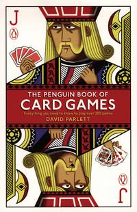 The Penguin Book of Card Games:  Everything You Need to Know to Play over  250 Games by Parlett, David - 2009