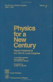 Physics for a New Century (History of Modern Physics, 1800-1950)
