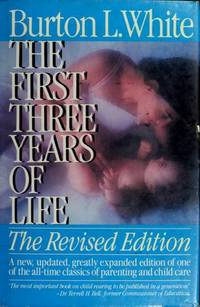 The First Three Years of Life: The Revised Edition by  Burton L WHITE - Hardcover - 1985 - from Mindstuff Books and Biblio.com