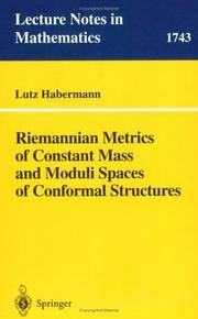 Riemannian Metrics of Constant Mass and Moduli Spaces of Conformal Structures (Lecture Notes in...