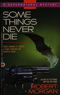 Some Things Never Die
