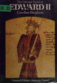 The Life and Times Of Edward II