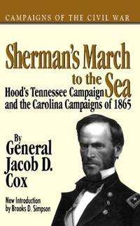 Sherman's March to the Sea, Hood's Tennessee Campaign and the Carolina Campaigns of 1865