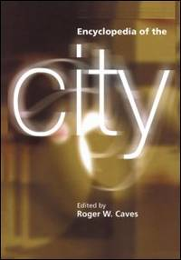 Encyclopedia of the City by  Roger W Caves - Paperback - 2013 - from B-Line Books (SKU: 43995)
