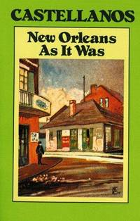 "New Orleans as It Was [Paperback] Henry C. Castellanos and Charles ""Pie"" Dufour"
