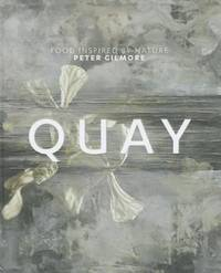 Quay by Peter Gilmore - Hardcover - from Blackwell's Bookshop, Oxford and Biblio.com
