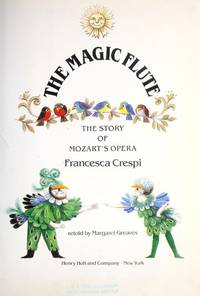 The magic flute :; the story of Mozart's opera