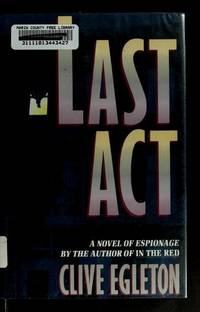 LAST ACT - A Novel of Espionage