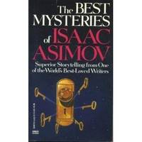 image of The Best Mysteries of Isaac Asimov : The Obvious Factor; The Pointing Finger; Out of Sight; Yankee Doodle Went to Town; Quicker That the Eye; The Three Numbers; The One and Only East; The Cross of Lorraine; The Next Day; What Time Is It?' Middle Name; Six