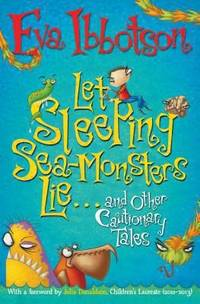 Let Sleeping Sea Monsters Lie and Other Cautionary Tales