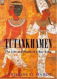 Tutankhamen: The Life and Death of the Boy-king by Christine El Mahdy - Hardcover - 09/02/1999 - from Greener Books Ltd (SKU: mon0001514456)
