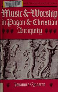 Music and Worship in Pagan and Christian Antiquity (NPM studies in church music and liturgy)