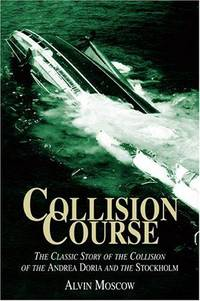 image of Collision Course: The Classic Story of the Collision of the Andrea Doria and the Stockholm