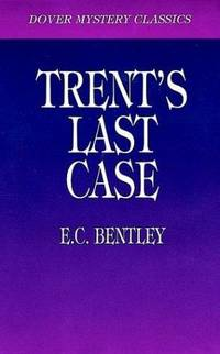 Trent's Last Case (Dover Classic Mysteries) by E. C. Bentley - Paperback - 1997-07-11 - from Ergodebooks (SKU: SONG0486296873)