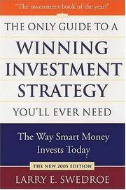 The Only Guide to a Winning Investment Strategy You'll Ever Need: The Way Smart Money Invests...
