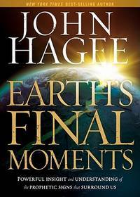 Earth's Final Moments: Powerful Insight and Understanding of the Prophetic Signs that...