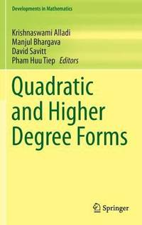 Quadratic and Higher Degree Forms (Developments in Mathematics)