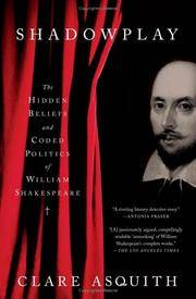 image of Shadowplay: The Hidden Beliefs and Coded Politics of William Shakespeare