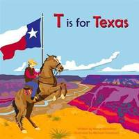 T Is for Texas by  Maria &  Michael Schafbuch Kernahan - Hardcover - 2015 - from Mahler Books (SKU: 03GW17-448-099e)