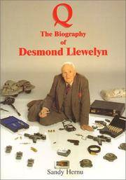Q: The Biography of Desmond Llewelyn