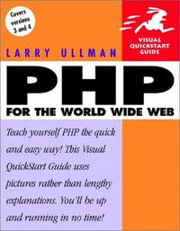 PHP for the World Wide Web (Visual QuickStart Guide) by Larry Ullman - Paperback - from Discover Books and Biblio.com