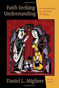 Faith Seeking Understanding: An Introduction to Christian Theology, Second Edition