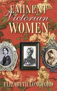 Eminent Victorian Women