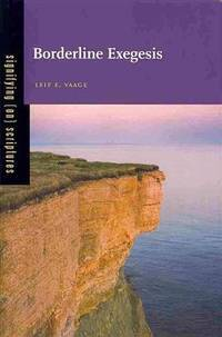 Borderline Exegesis by Leif E. Vaage - Hardcover - from Powell's Bookstores Chicago and Biblio.co.uk