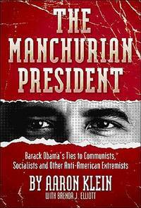 The Manchurian President: Barack Obama's Ties to Communists, Socialists and Other...