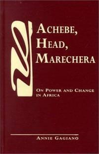 Achebe, Head, Marechera: On Power and Change in Africa,