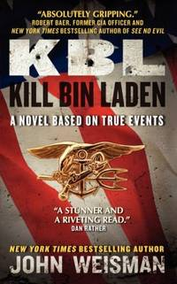 KBL: Kill Bin Laden: A Novel Based on True Events
