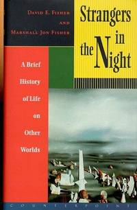 STRANGERS IN THE NIGHT A Brief History of Life on Other Worlds by  Marshall Jon  David E. & Fisher - First Edition - 1998 - from Ravenswood Books and Biblio.co.uk
