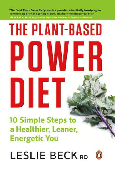 The Plant-based Power Diet: 10 Simple Steps To A Healthier ...