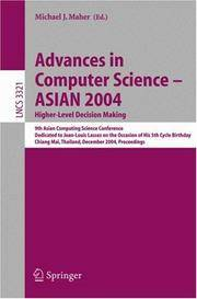 Advances in Computer Science-ASIAN 2004 Higher Level Decision Making: 9th Asian Computing Science Conference. Dedicated to Jean-Louis Lassez on the Occasion of his 5th Cycle Birthday, Chiang Mai, Thailand, December 8-10,