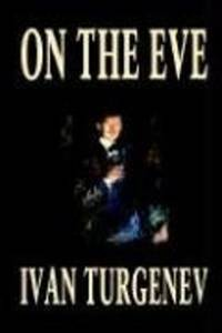 On the Eve by Ivan Turgenev - Paperback - 2003-09-01 - from Ergodebooks (SKU: SONG1592243878)