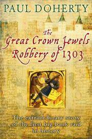 The Great Crown Jewels Robbery of 1303: The extraordinary story of the first big bank raid in history
